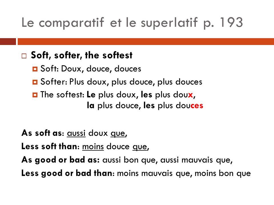 Révision Écrivez 5 phrases en anglais et 5 phrases en français Le comparatif: plus que, moins que, aussi que Le superlatif: le plus, la meilleure, etc.