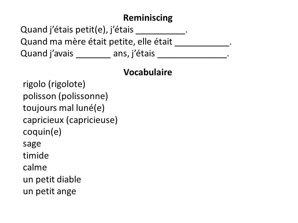 Vocabulaire rigolo (rigolote) polisson (polissonne) toujours mal luné(e) capricieux (capricieuse) coquin(e) sage timide calme un petit diable un petit