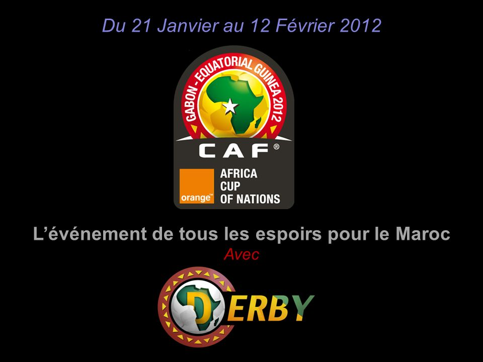 Lévénement de tous les espoirs pour le Maroc Avec Du 21 Janvier au 12 Février 2012