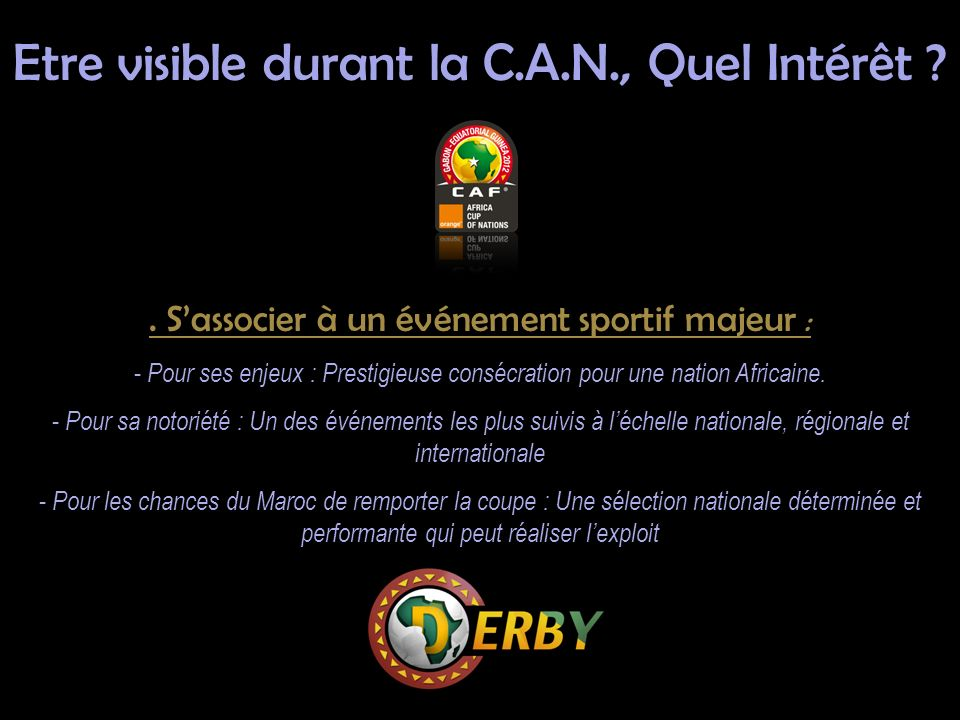Sassocier à un événement sportif majeur : - Pour ses enjeux : Prestigieuse consécration pour une nation Africaine.