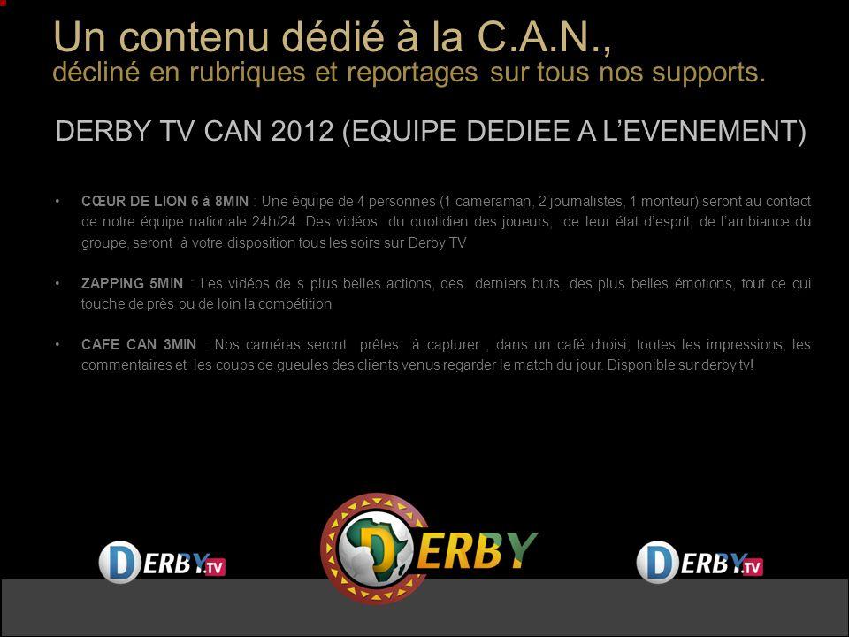 DERBY TV CAN 2012 (EQUIPE DEDIEE A LEVENEMENT) CŒUR DE LION 6 à 8MIN : Une équipe de 4 personnes (1 cameraman, 2 journalistes, 1 monteur) seront au contact de notre équipe nationale 24h/24.