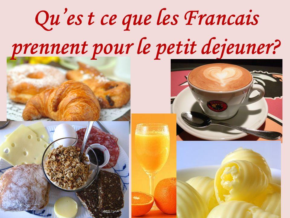 Ques t ce que les Francais prennent pour le petit dejeuner?