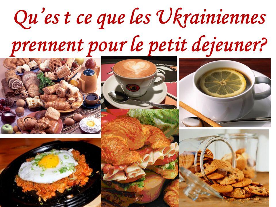Ques t ce que les Ukrainiennes prennent pour le petit dejeuner?