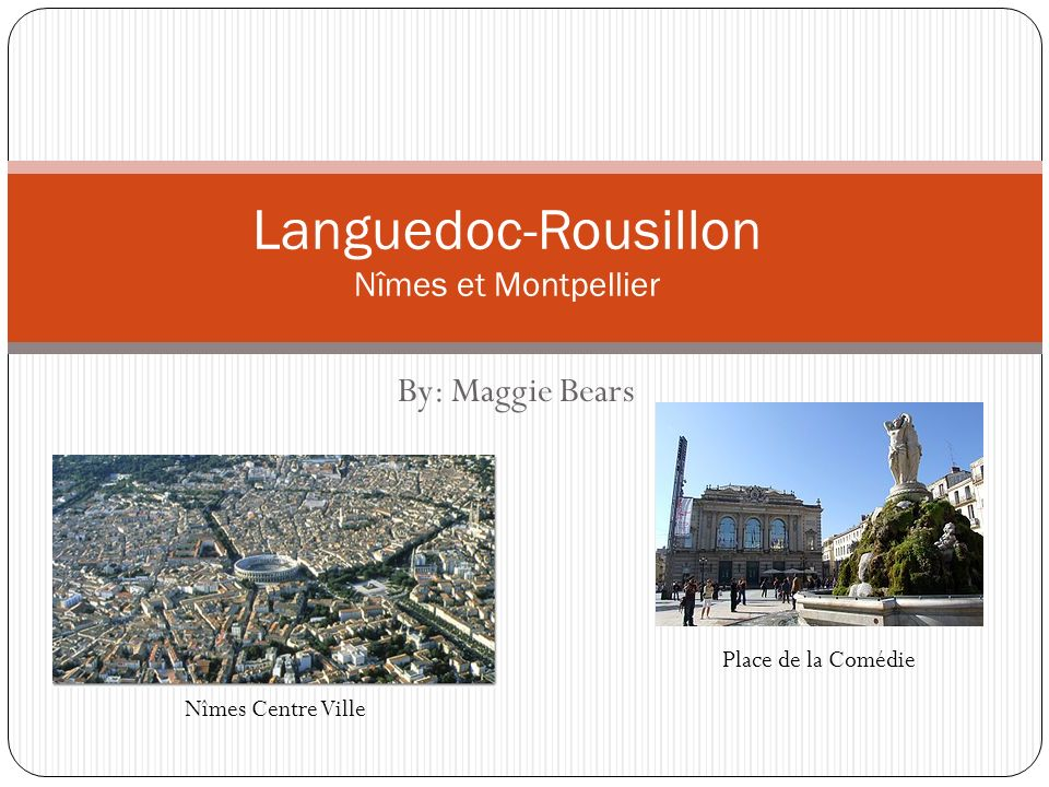 By: Maggie Bears Languedoc-Rousillon Nîmes et Montpellier Nîmes Centre Ville Place de la Comédie