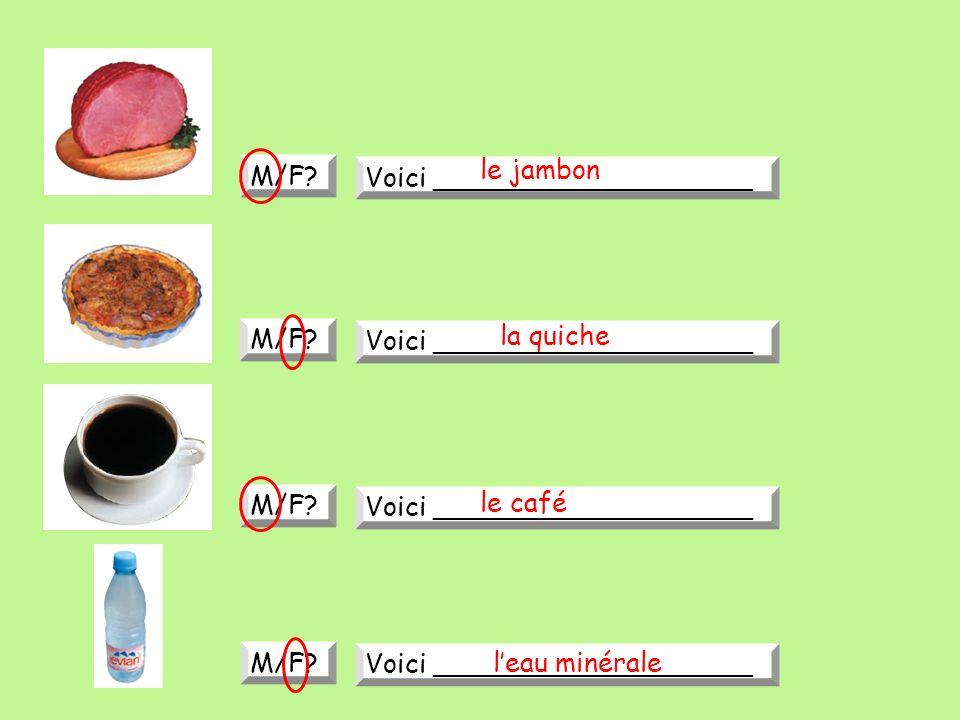 M/F? Voici ___________________ M/F? Voici ___________________ M/F? Voici ___________________ M/F? Voici ___________________ le café le jambon la quich