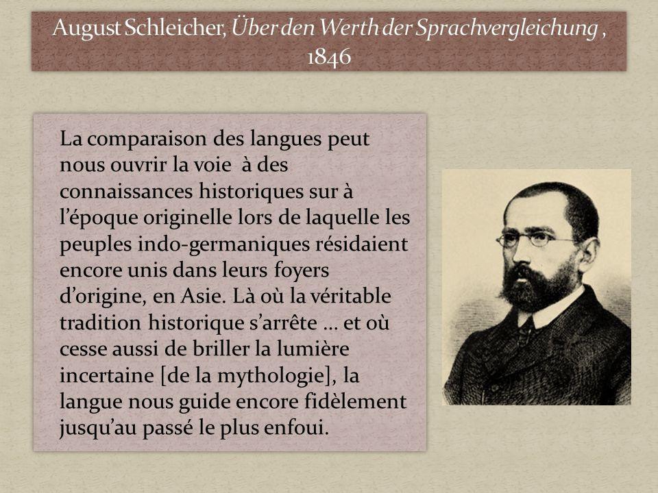 La comparaison des langues peut nous ouvrir la voie à des connaissances historiques sur à lépoque originelle lors de laquelle les peuples indo-germaniques résidaient encore unis dans leurs foyers dorigine, en Asie.