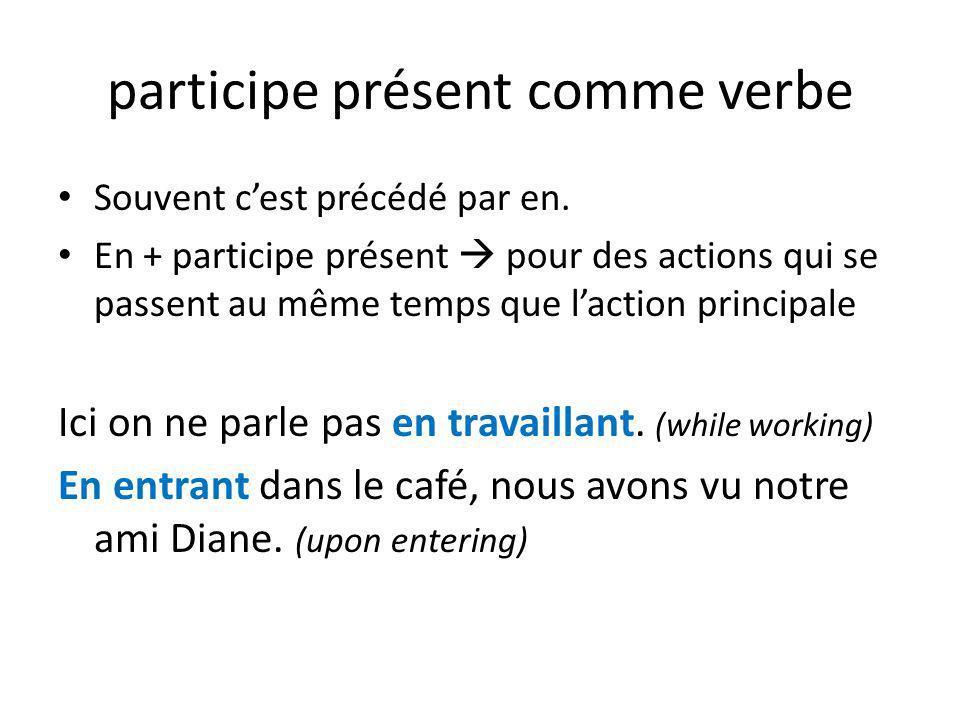 participe présent comme verbe En + participe présent peut exprimer comment une action est faite.