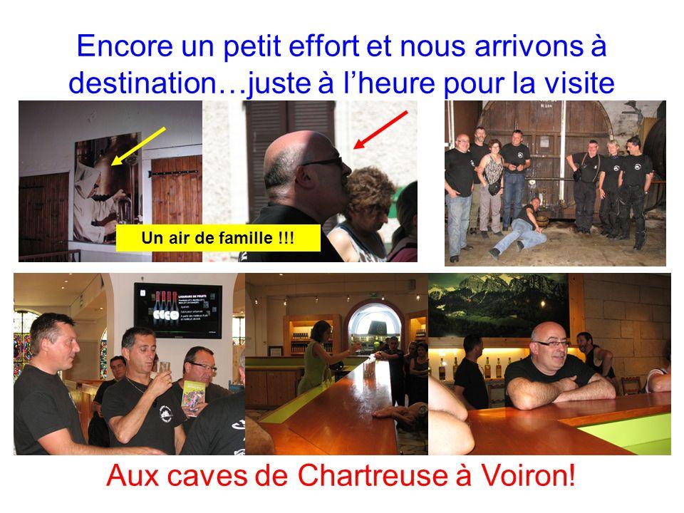 Encore un petit effort et nous arrivons à destination…juste à lheure pour la visite Aux caves de Chartreuse à Voiron.