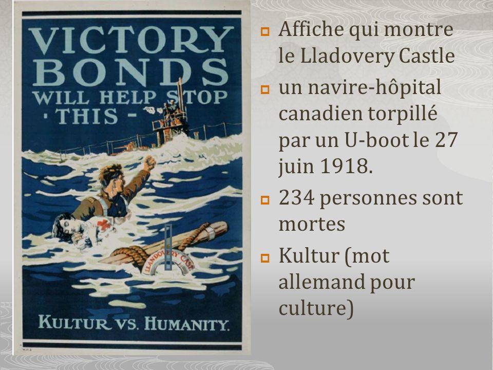 Affiche qui montre le Lladovery Castle un navire-hôpital canadien torpillé par un U-boot le 27 juin 1918. 234 personnes sont mortes Kultur (mot allema
