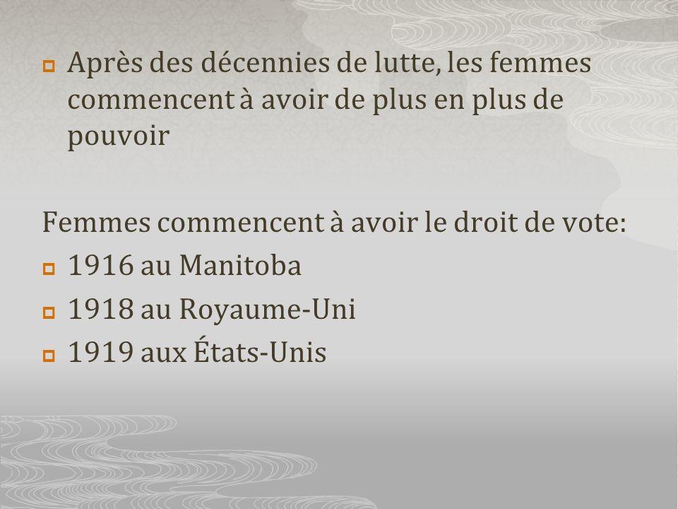 Après des décennies de lutte, les femmes commencent à avoir de plus en plus de pouvoir Femmes commencent à avoir le droit de vote: 1916 au Manitoba 19