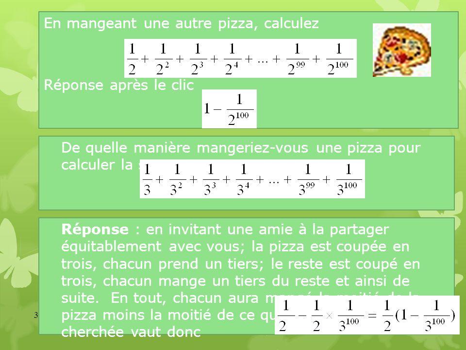 33 En mangeant une autre pizza, calculez Réponse après le clic De quelle manière mangeriez-vous une pizza pour calculer la somme: Réponse : en invitan