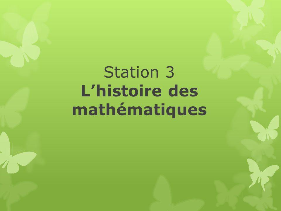 Station 3 Lhistoire des mathématiques