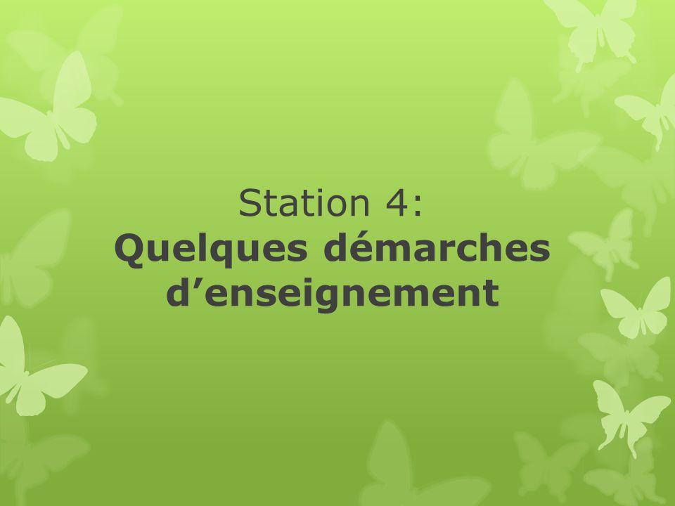 Station 4: Quelques démarches denseignement