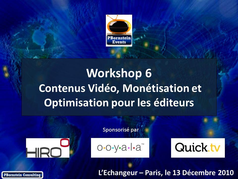 2 © 2010 netinall, All Rights Reserved Workshop 6 Contenus Vidéo, Monétisation et Optimisation pour les éditeurs LEchangeur – Paris, le 13 Décembre 20