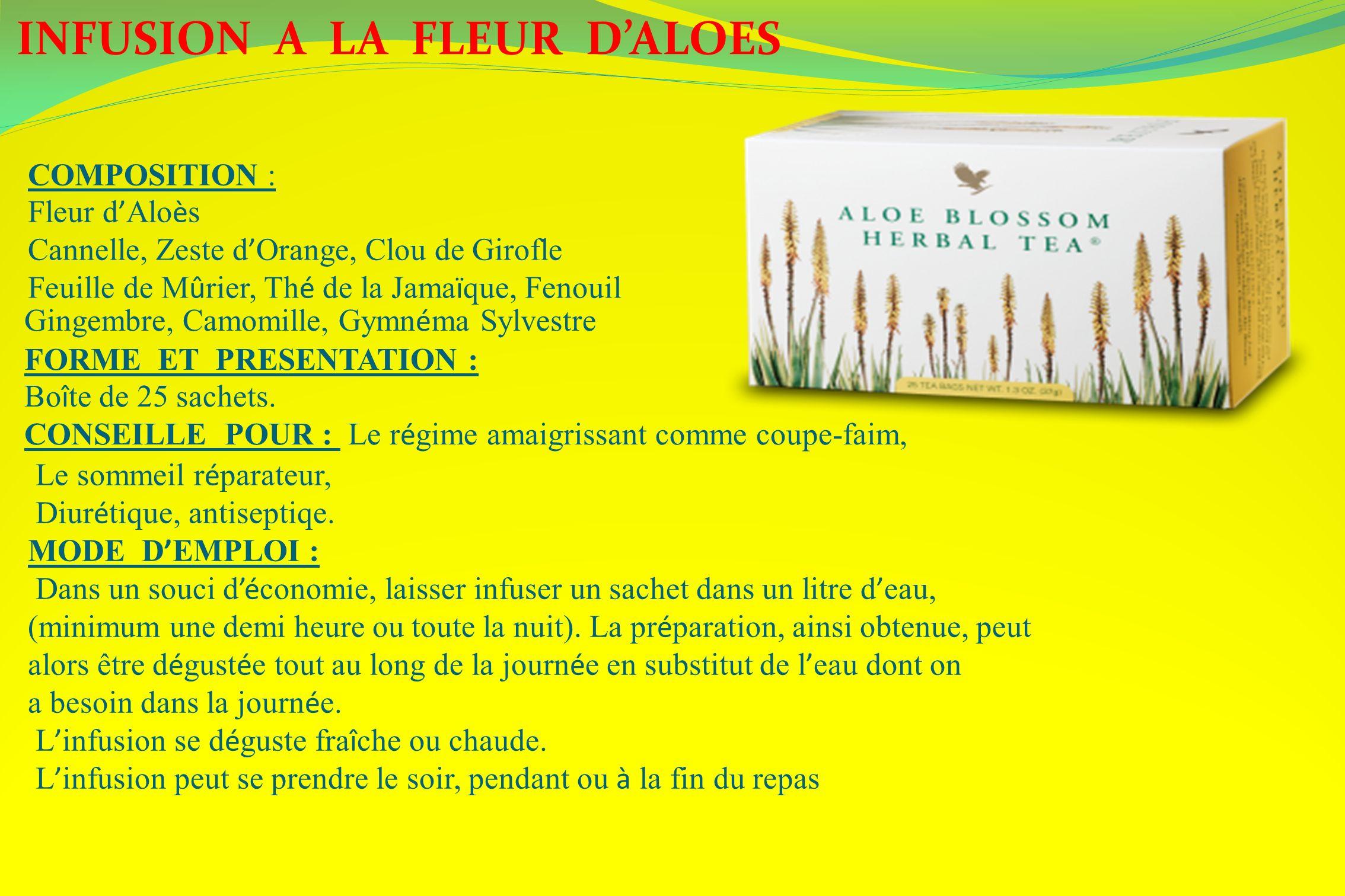 INFUSION A LA FLEUR DALOES COMPOSITION : Fleur d Alo è s Cannelle, Zeste d Orange, Clou de Girofle Feuille de M û rier, Th é de la Jama ï que, Fenouil
