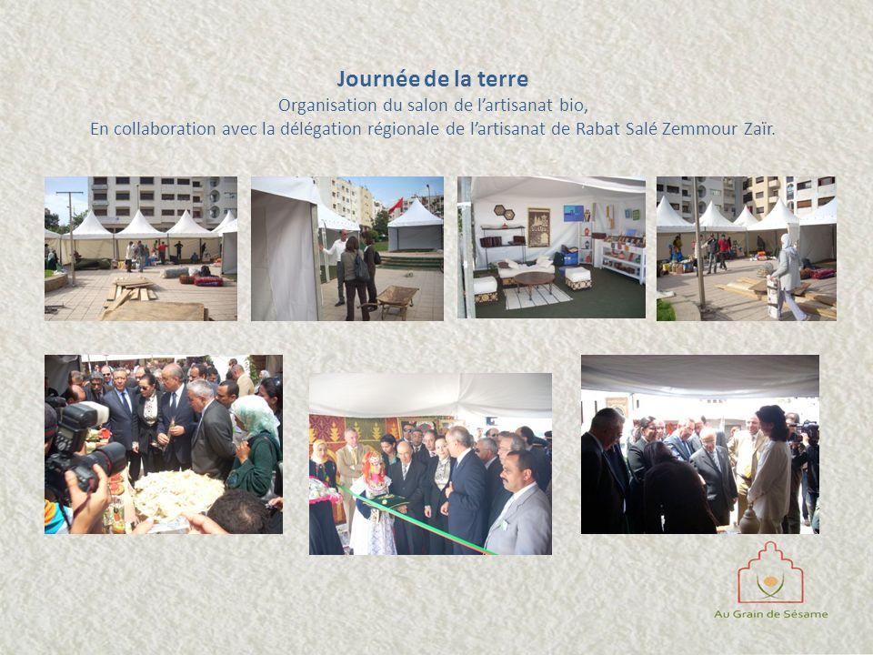 Journée de la terre Organisation du salon de lartisanat bio, En collaboration avec la délégation régionale de lartisanat de Rabat Salé Zemmour Zaïr.