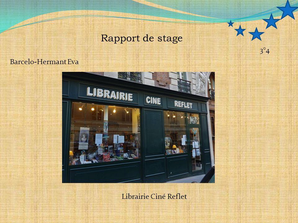 Rapport de stage Barcelo-Hermant Eva 3°4 Librairie Ciné Reflet