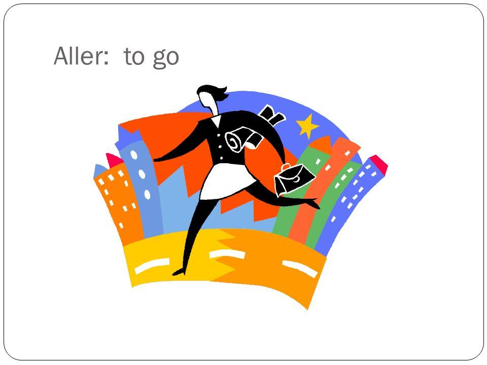 Aller: to go