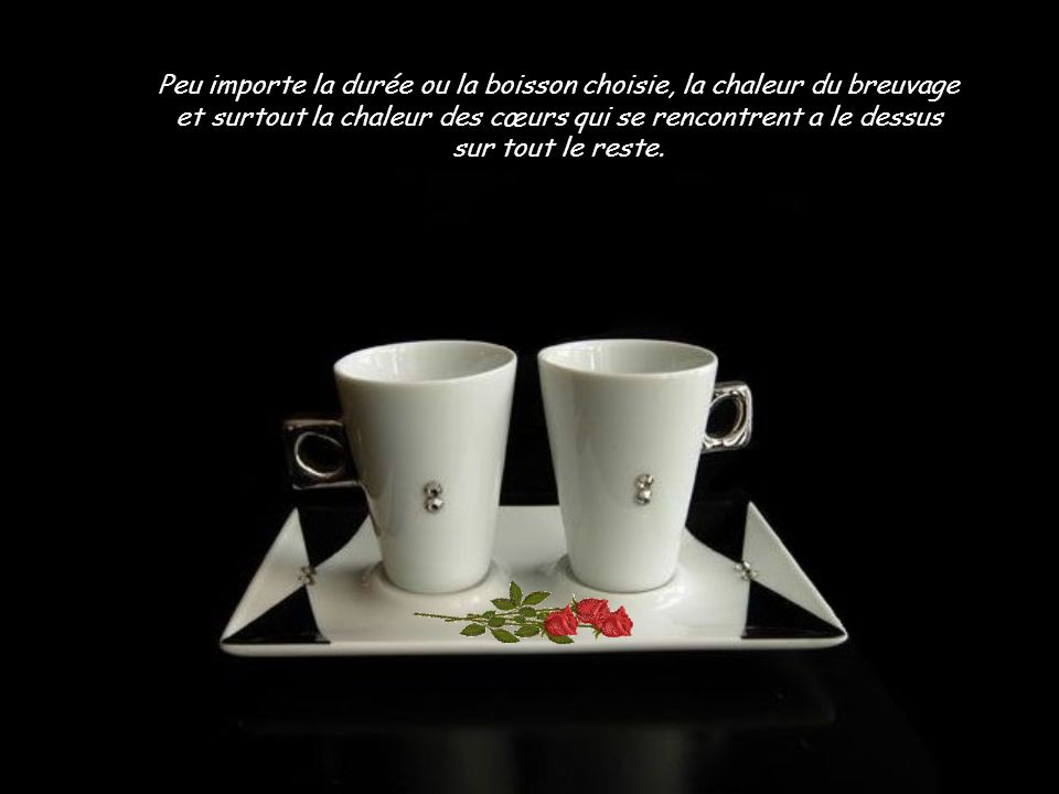 Rappelez-vous la dernière fois où vous avez invité quelquun ou quon vous ait demandé: « Tu viens prendre un café.