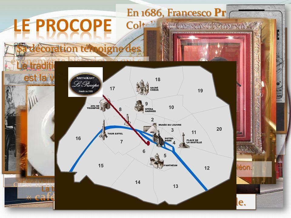 En 1686, Francesco Procopio Dei Coltelli a imaginé le lieu pour cette nouvelle boisson quon appelle « café ». Il est le premier café littéraire du mon