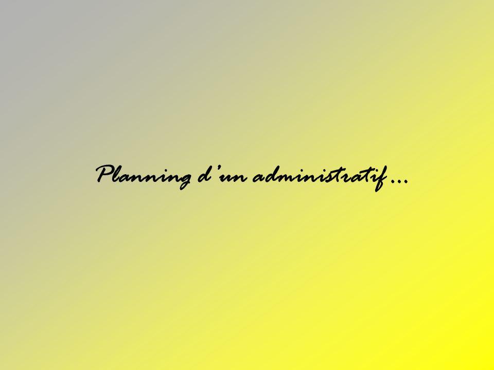Planning dun administratif …