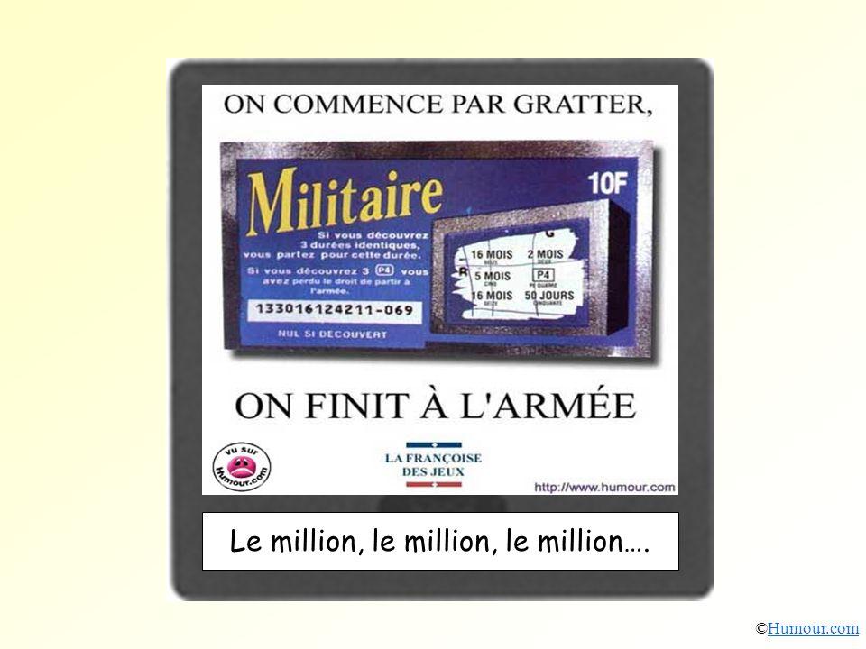 Le million, le million, le million…. ©Humour.comHumour.com