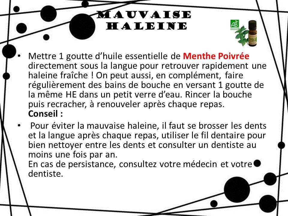 Mauvaise Haleine Mettre 1 goutte dhuile essentielle de Menthe Poivrée directement sous la langue pour retrouver rapidement une haleine fraîche ! On pe