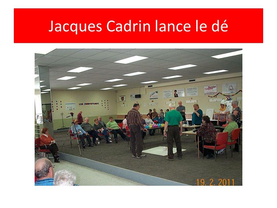 Jacques Cadrin lance le dé