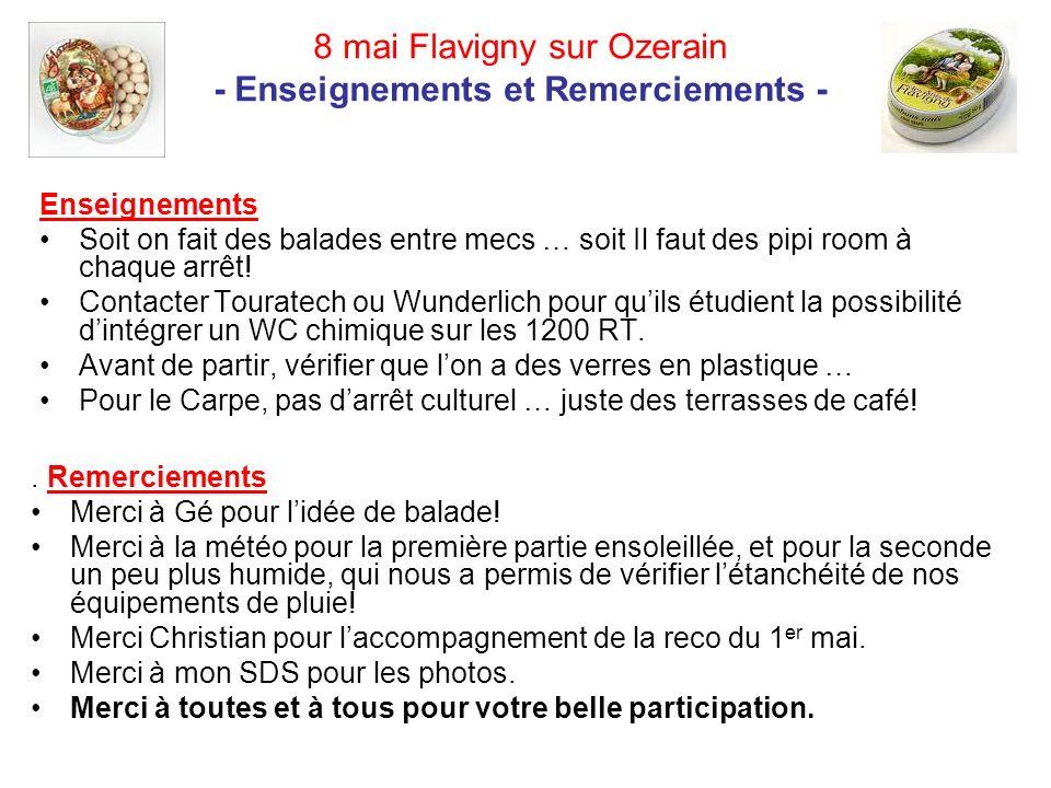 8 mai Flavigny sur Ozerain - Enseignements et Remerciements - Enseignements Soit on fait des balades entre mecs … soit Il faut des pipi room à chaque arrêt.