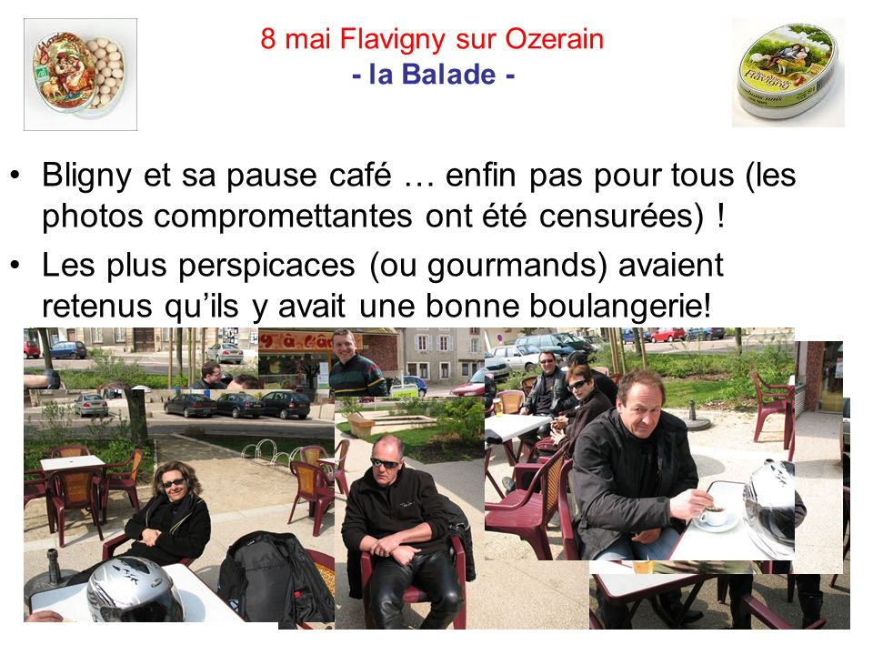 8 mai Flavigny sur Ozerain - la Balade - Bligny et sa pause café … enfin pas pour tous (les photos compromettantes ont été censurées) .