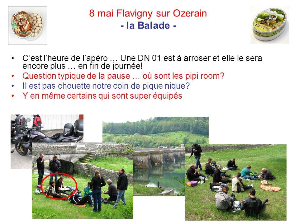 8 mai Flavigny sur Ozerain - la Balade - Cest lheure de lapéro … Une DN 01 est à arroser et elle le sera encore plus … en fin de journée.
