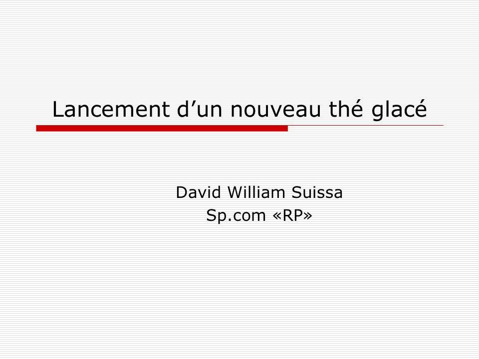 Lancement dun nouveau thé glacé David William Suissa Sp.com «RP»