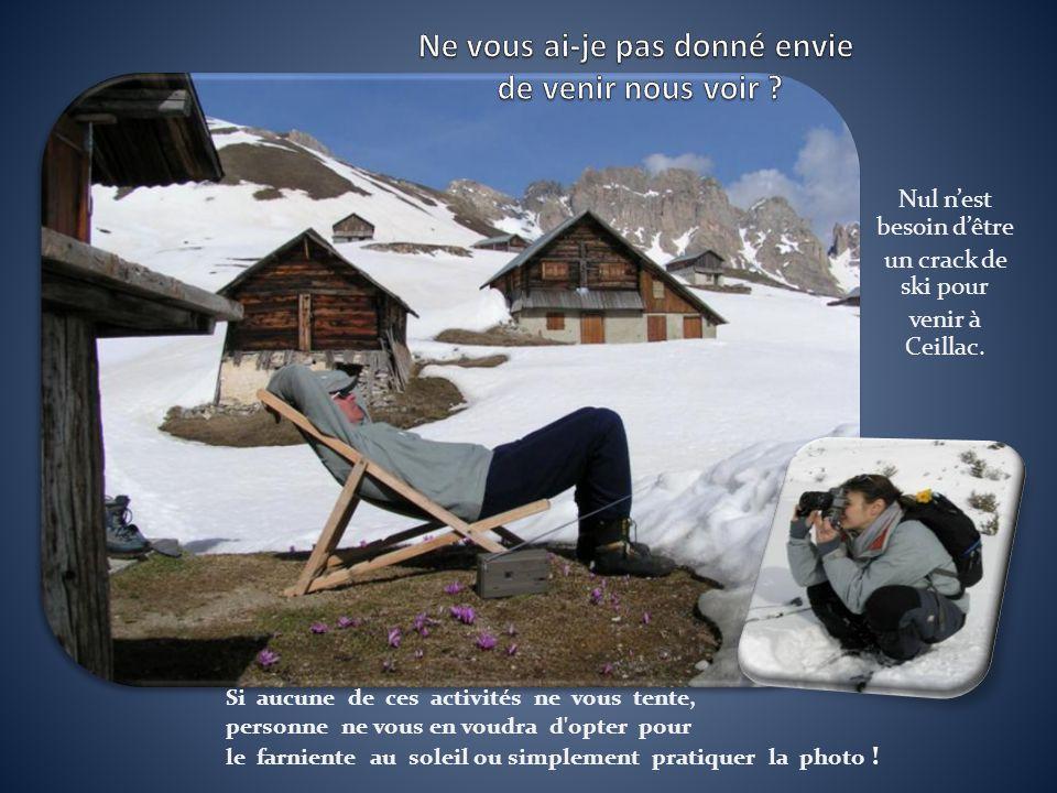 Nul nest besoin dêtre un crack de ski pour venir à Ceillac.