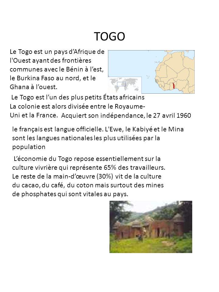TOGO Le Togo est un pays dAfrique de l'Ouest ayant des frontières communes avec le Bénin à lest, le Burkina Faso au nord, et le Ghana à louest. Le Tog