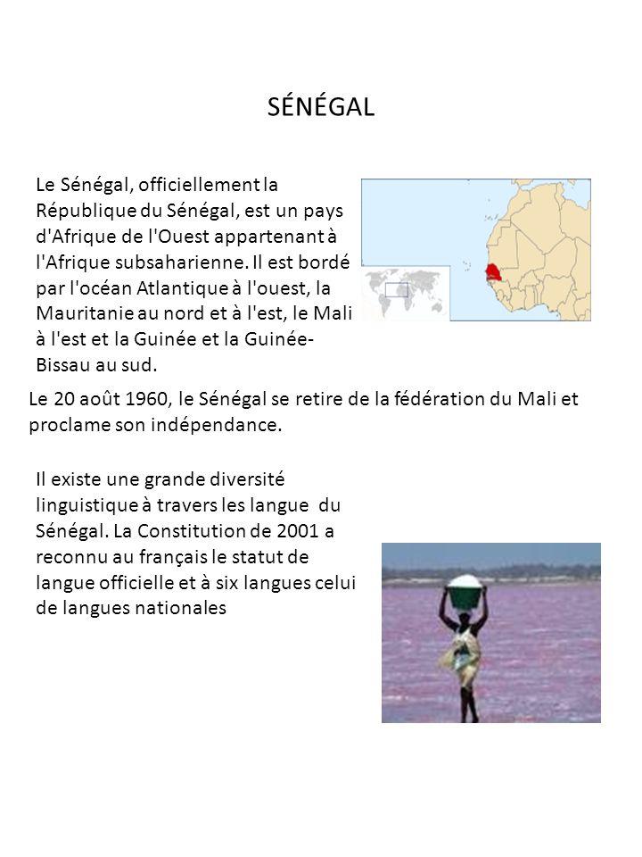 SÉNÉGAL Le Sénégal, officiellement la République du Sénégal, est un pays d'Afrique de l'Ouest appartenant à l'Afrique subsaharienne. Il est bordé par