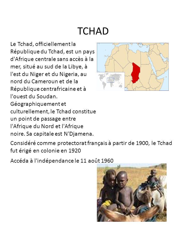TCHAD Le Tchad, officiellement la République du Tchad, est un pays d'Afrique centrale sans accès à la mer, situé au sud de la Libye, à l'est du Niger