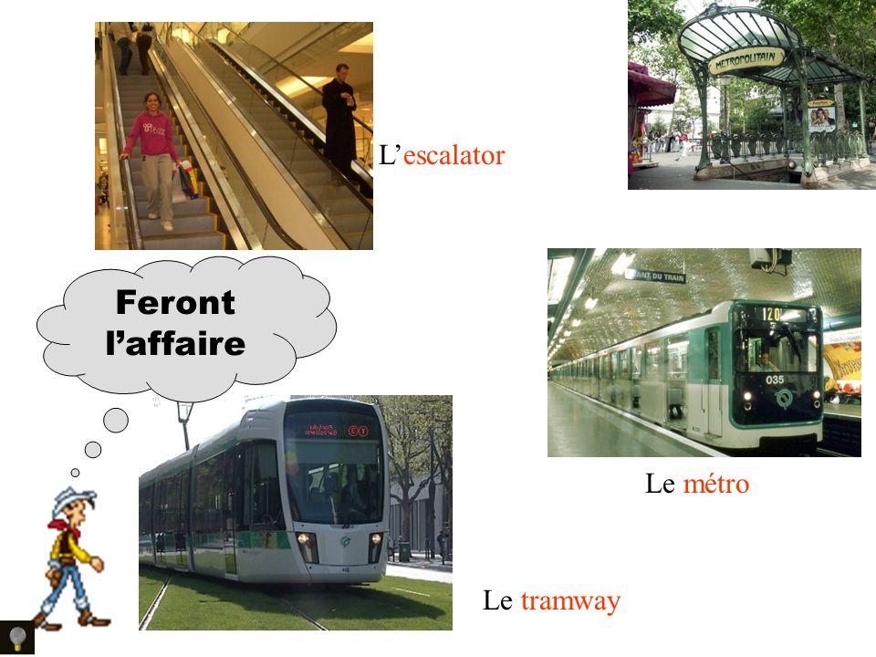 Feront laffaire Lescalator Le métro Le tramway
