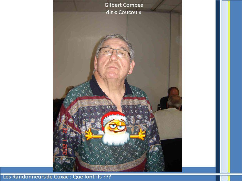 Gilbert Combes dit « Coucou » Les Randonneurs de Cuxac : Que font-ils ???