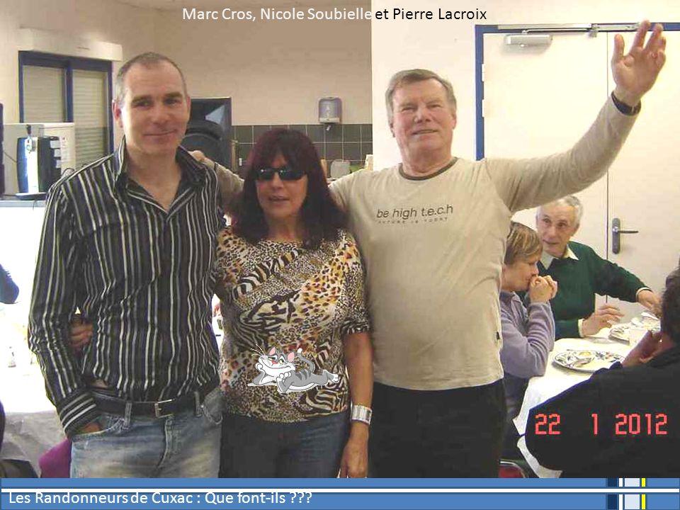 Marc Cros, Nicole Soubielle et Pierre Lacroix Les Randonneurs de Cuxac : Que font-ils ???