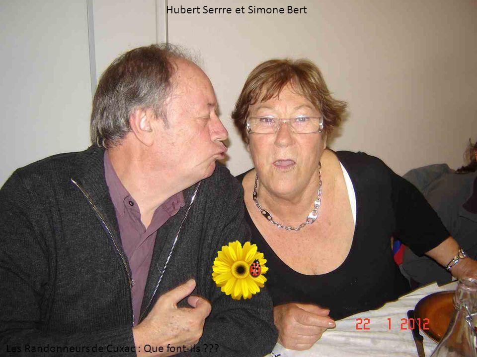 Hubert Serrre et Simone Bert Les Randonneurs de Cuxac : Que font-ils ???