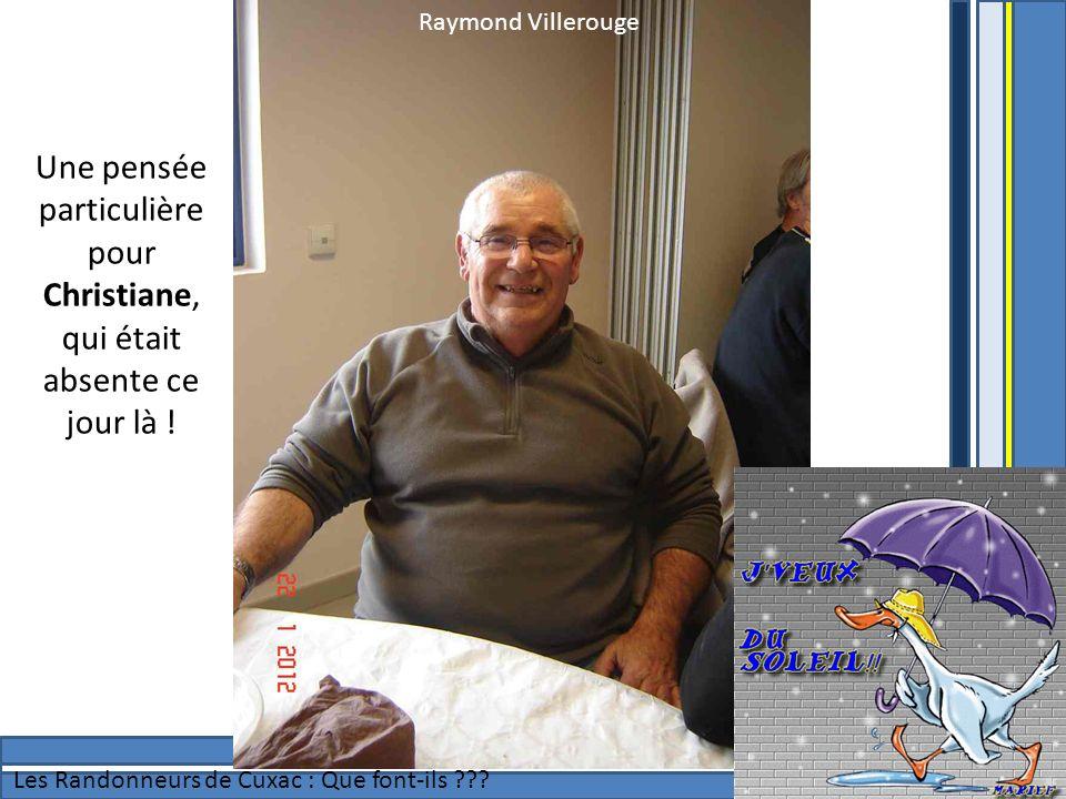 Raymond Villerouge Les Randonneurs de Cuxac : Que font-ils ??? Une pensée particulière pour Christiane, qui était absente ce jour là !