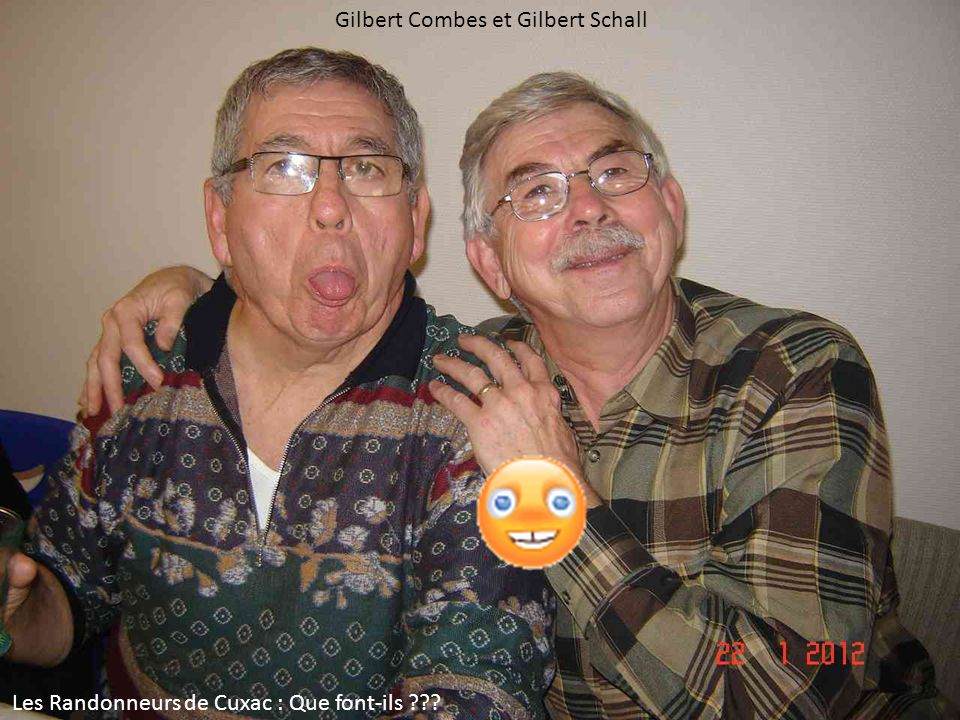 Gilbert Combes et Gilbert Schall Les Randonneurs de Cuxac : Que font-ils ???