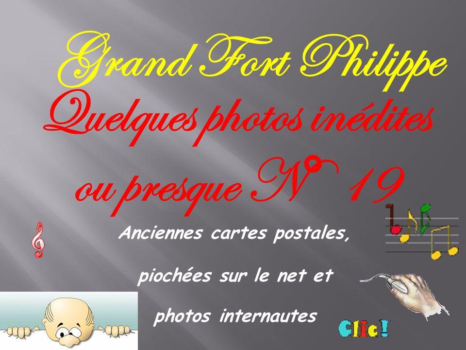 Grand Fort Philippe Anciennes cartes postales, piochées sur le net et photos internautes Quelques photos inédites ou presque N° 19