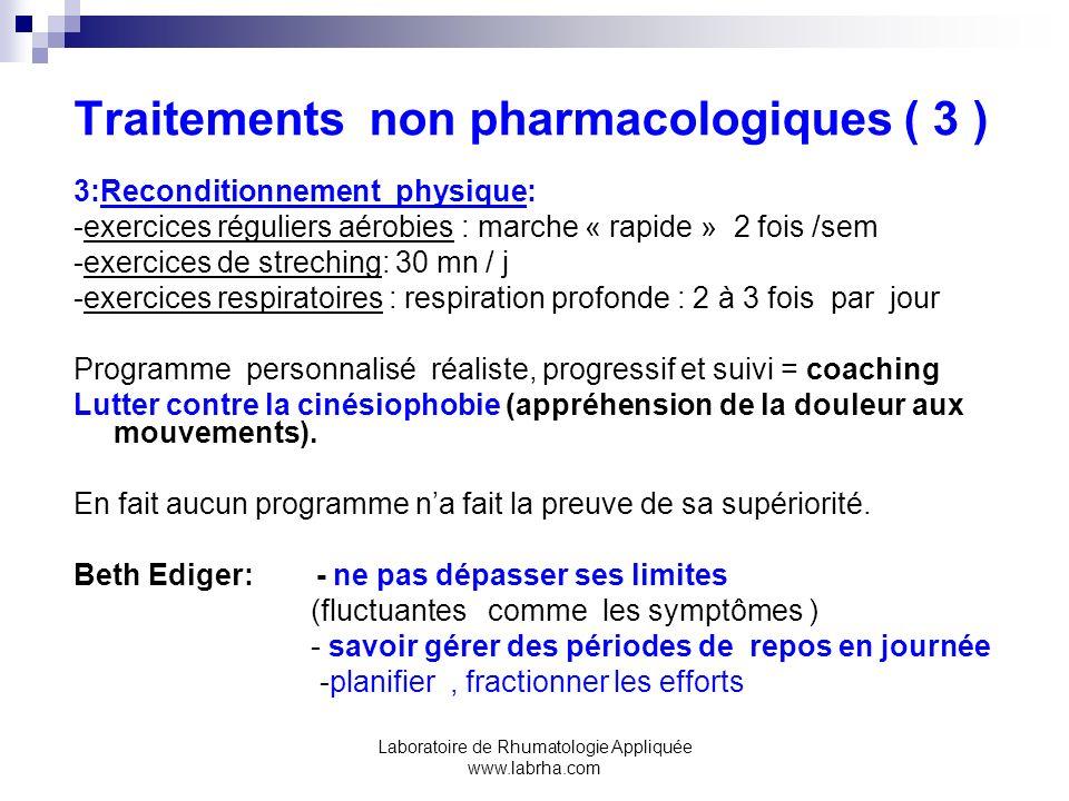 Laboratoire de Rhumatologie Appliquée www.labrha.com Traitements non pharmacologiques ( 3 ) 3:Reconditionnement physique: -exercices réguliers aérobie