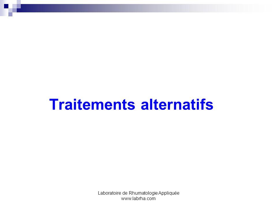 Laboratoire de Rhumatologie Appliquée www.labrha.com Traitements alternatifs