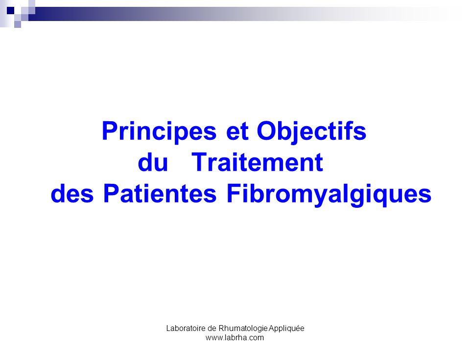 Laboratoire de Rhumatologie Appliquée www.labrha.com Traitements : les objectifs et principes (1) Les incertitudes quant à la cause de cette maladie expliquent lempirisme thérapeutique.