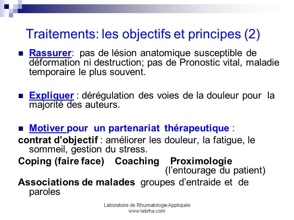 Laboratoire de Rhumatologie Appliquée www.labrha.com Traitements: les objectifs et principes (2) Rassurer: pas de lésion anatomique susceptible de déf