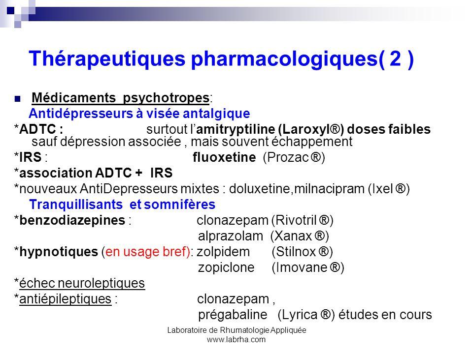 Laboratoire de Rhumatologie Appliquée www.labrha.com Recherches en cours inhibiteurs des récepteurs Nmda: ketamine acide malique GH (hormone de croissance) inhibiteurs 5 ht 3 recept :Setrons (toxicité) prégabaline (Lyrica® 2006) …
