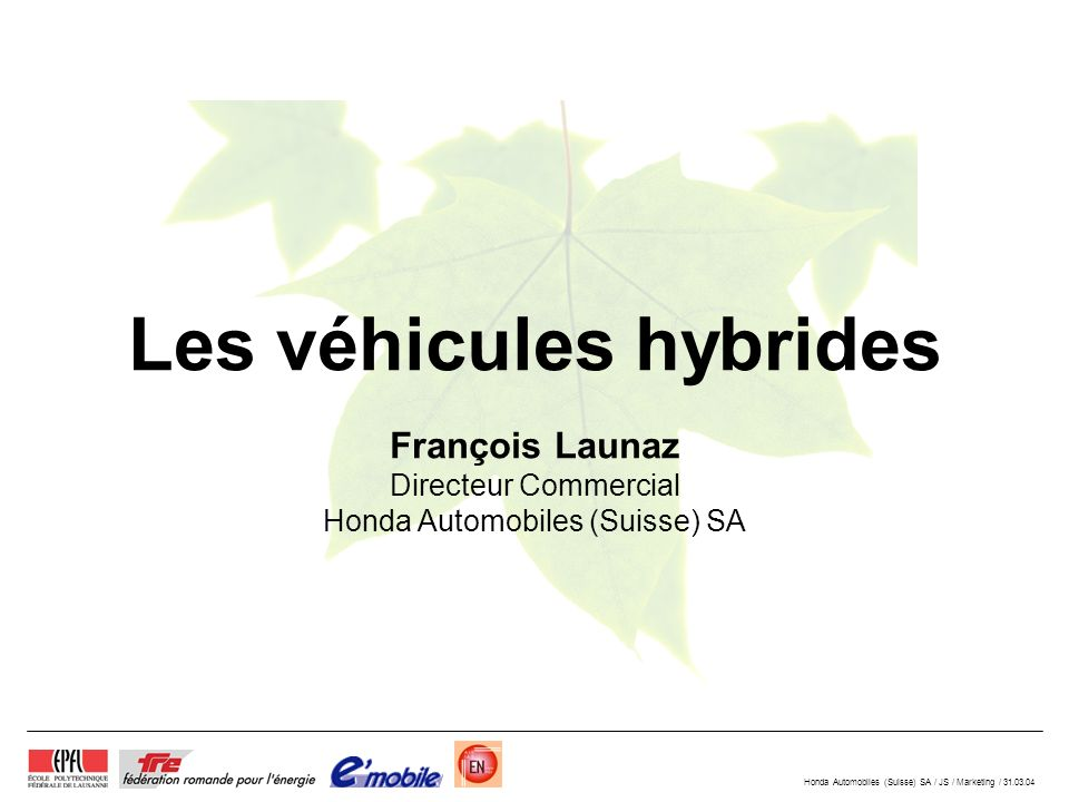 Honda Automobiles (Suisse) SA / JS / Marketing / 31.03.04 1.