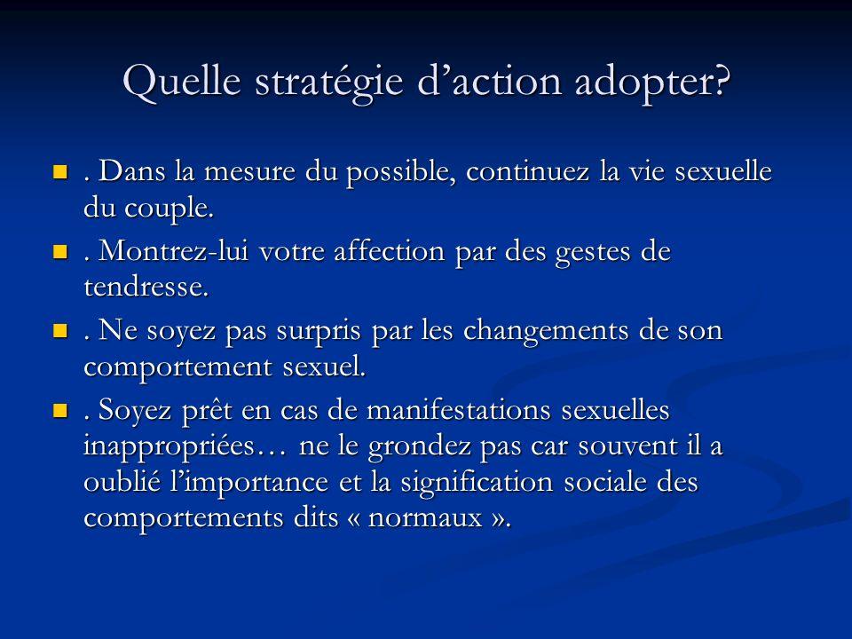 Quelle stratégie daction adopter?. Dans la mesure du possible, continuez la vie sexuelle du couple.. Dans la mesure du possible, continuez la vie sexu